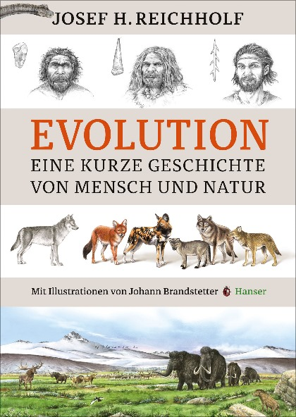 Josef H. Reichholf, Evolution – eine kurze Geschichte von Mensch und Natur Mit Illustrationen von Johann Brandstetter, 238 Seiten, Carl Hanser Verlag München 2016 ISBN 978-3-446-24521-1, 22,90 €